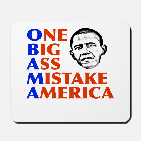 Obama: One Big Ass Mistake America Mousepad