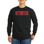 Drill Here Long Sleeve Dark T-Shirt