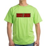 Drill Here Green T-Shirt