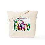 I'm Not Old, I'm Retro Tote Bag