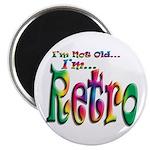 I'm Not Old, I'm Retro Round Magnet
