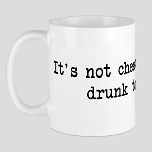 Too drunk to remember Mug