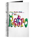 I'm Not Old, I'm Retro Journal