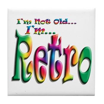 I'm Not Old, I'm Retro Tile Coaster
