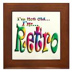 I'm Not Old, I'm Retro Framed Tile