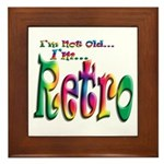 I'm Not Old, I'm Retro Framed Tile
