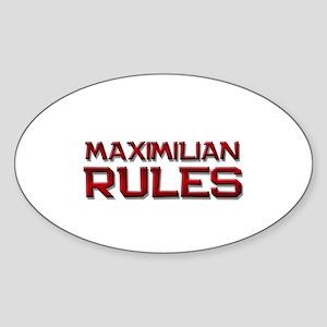 maximilian rules Oval Sticker
