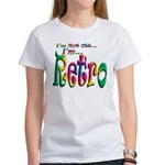 I'm Not Old, I'm Retro Women's T-Shirt