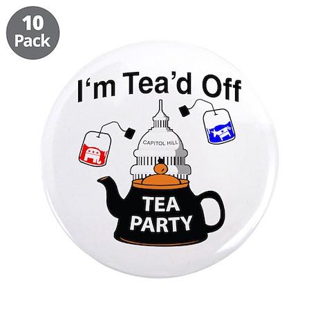 "I'm Tea'd Off 3.5"" Button (10 pack)"