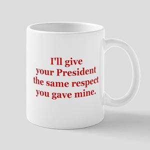 I'll give your President the. Mug