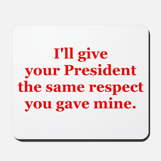 I'll give your President the. Mousepad