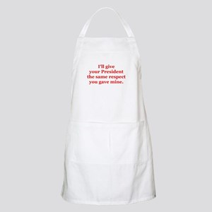 I'll give your President the. BBQ Apron