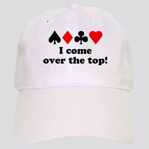 I come over the top! Cap