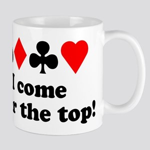 I come over the top! Mug