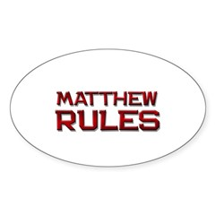 matthew rules Oval Decal