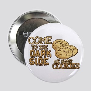 "Come To The Dark Side 2.25"" Button"