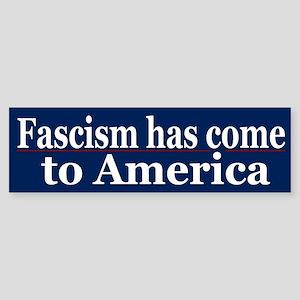 Fascism in America ~ Bumper Sticker