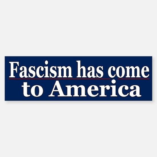 Fascism in America ~ Bumper Bumper Bumper Sticker