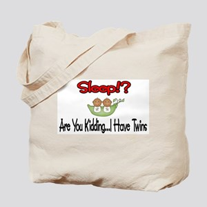 Sleep!? I have Twins Tote Bag