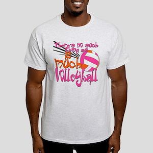 2 much Volleyball Light T-Shirt