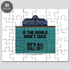 If the World Didn't Suck We'd All Fall Off Puzzle