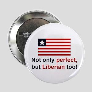 """Perfect Liberian 2.25"""" Button"""