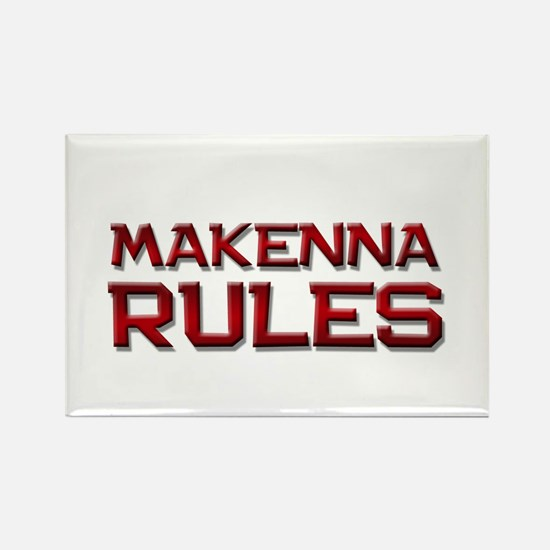 makenna rules Rectangle Magnet