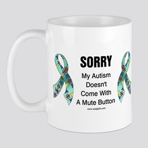 Autism Sorry Mug