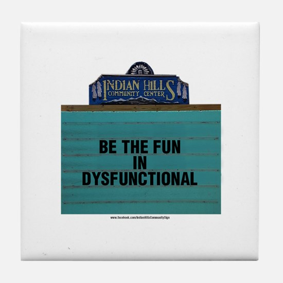 Be the Fun in Dysfunctional Tile Coaster