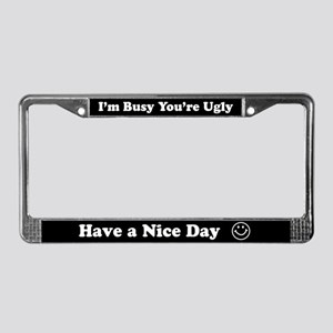 Have a Nice Day Sarcastic License Plate Frame