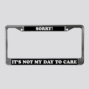 Sorry, it's not my day.. License Plate Frame