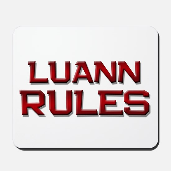 luann rules Mousepad