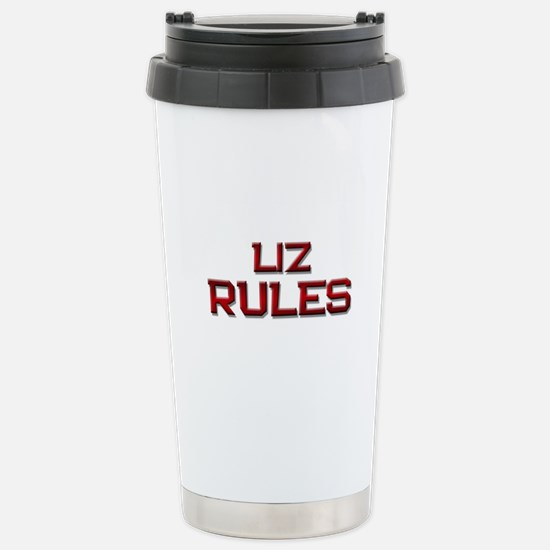 liz rules Stainless Steel Travel Mug