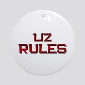 liz rules Ornament (Round)