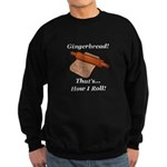 Gingerbread How I Roll Sweatshirt (dark)