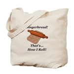 Gingerbread How I Roll Tote Bag
