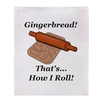 Gingerbread How I Roll Throw Blanket