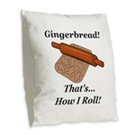Gingerbread How I Roll Burlap Throw Pillow