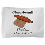 Gingerbread How I Roll Pillow Sham