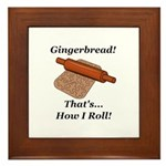 Gingerbread How I Roll Framed Tile