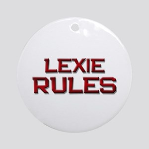 lexie rules Ornament (Round)