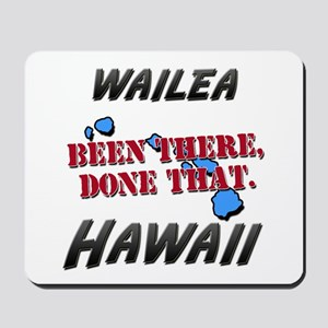 wailea hawaii - been there, done that Mousepad
