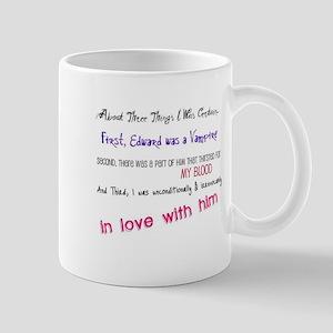 Three Things I Was Certain.. Mug