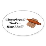 Gingerbread How I Roll Sticker (Oval 10 pk)