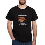 Gingerbread How I Roll Dark T-Shirt