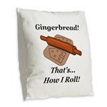 Gingerbread How I Roll Burlap Throw Pillow