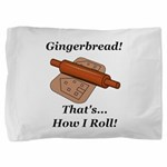 Gingerbread How I Roll Pillow Sham