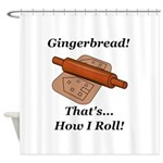 Gingerbread How I Roll Shower Curtain