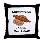 Gingerbread How I Roll Throw Pillow