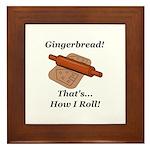 Gingerbread How I Roll Framed Tile